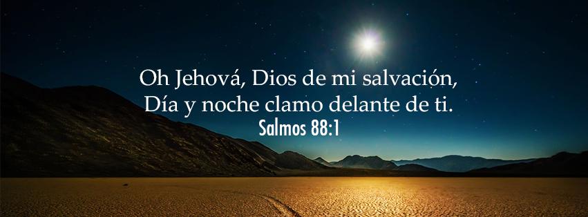 Oh Jehová, Dios de mi salvación,Día y noche clamo delante de ti